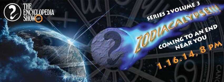 Next Show: The ZODIACalypse 1/16/14